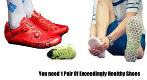 You need 1 Pair Of Exceedingly Healthy Shoes